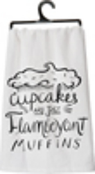 Cupcakes Are Just Flamboyant Muffins Tea Towel from your Sebring, Florida florist